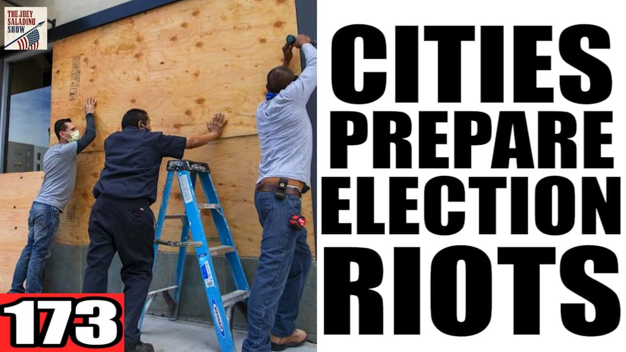 173. Cities Prepare for Election Riots